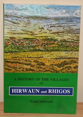 A History of the Villages of Hirwaun and Rhigos by Nansi Selwood