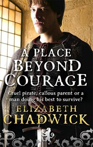 A Place Beyond Courage by Elizabeth Chadwick - 8601300448046