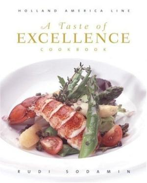 A Taste of Excellence Cookbook by Rudi Sodamin - 9780847828395