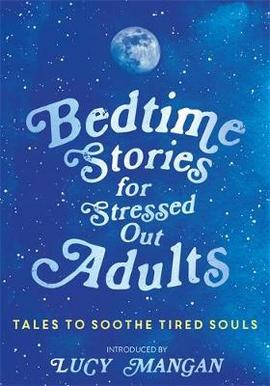 Bedtime Stories For Stressed Out Adults - 9781473695917