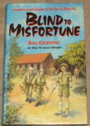 Blind to Misfortune by Bill Griffiths and Hugh Popham