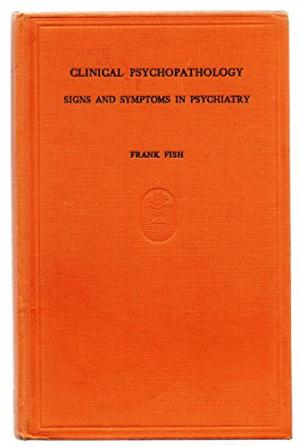 Clinical Psychopathology by Frank Fish