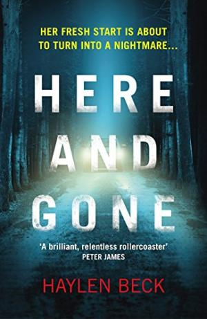 Here and Gone by Haylen Beck -