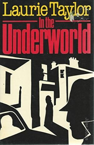 In The Underworld by Laurie Taylor - 0631134891