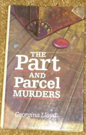 Part and Parcel Murders by Georgina Lloyd - 0745122590