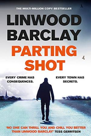 Parting Shot by Linwood Barclay - 9781409163954