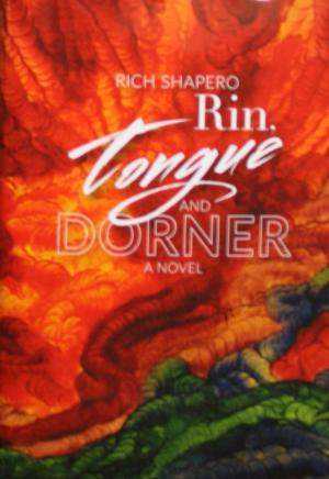 Rin, Tongue and Dorner by Rich Shapero - 9780971880184