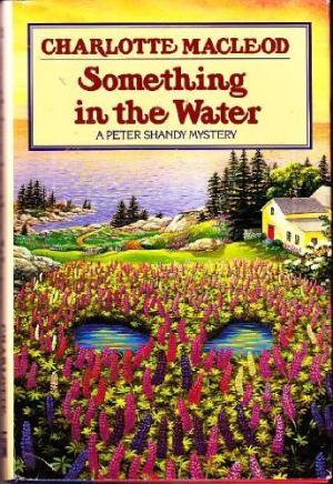 Something In The Water by  Charlotte Macleod - 0002324938