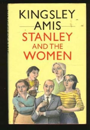 Stanley and the Women by Kingsley Amis - 0091562406