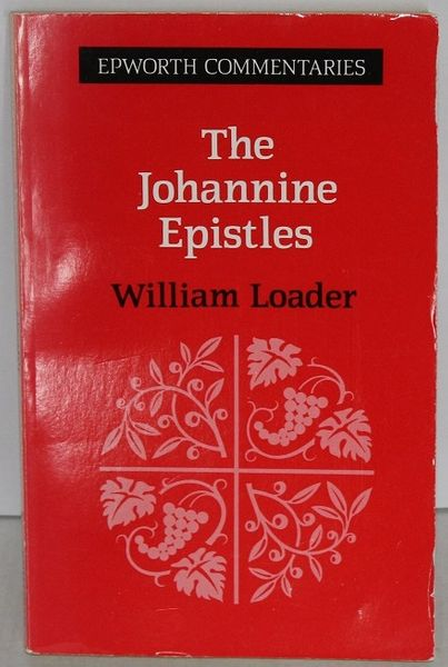 The Johannine Epistles by William Loader - 0716204800