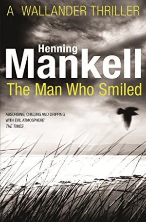 The Man Who Smiled by Henning Mankell - 9780099571728