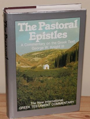 The Pastoral Epistles by George W. Knight III - 0853645329