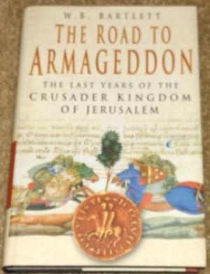 The Road to Armageddon by Bartlett, W. B. - 0750945788