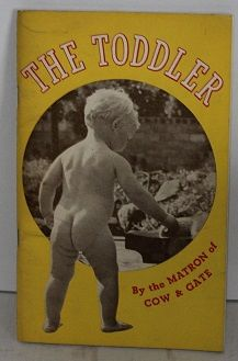 The Toddler by the Matron of Cow & Gate