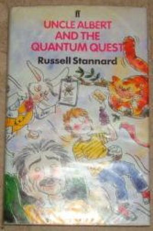 Uncle Albert and the Quantum Quest by Russell Stannard - 0571170668